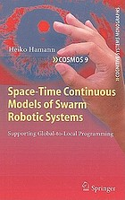 Space-time continuous models of swarm robotic systems : supporting global-to-local programming