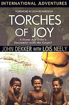 Torches of joy : a stone age tribe's encounter with the gospel