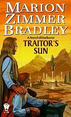 Traitor's sun : a novel of Darkover