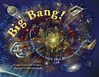 Big bang! : the tongue-tickling tale of a speck that became spectacular