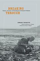 Breaking through : essays, journals, and travelogues of Edward F. Ricketts