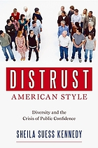 Distrust, American style : diversity and the crisis of public confidence