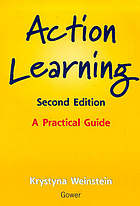 Action learning : a practical guide