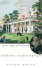 Martha Washington : first lady of liberty