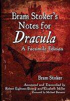 Bram stoker's notes for Dracula : a facsimile edition