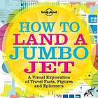 Lonely planet : how to land a jumbo jet