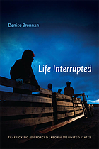 Life Interrupted: Trafficking into Forced Labor in the United States cover image