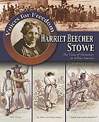 Harriet Beecher Stowe : the voice of humanity in white America