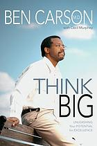 Think big : unleashing your potential for exellence