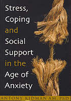 Stress, coping and social support in the age of anxiety