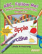 ABC, follow me! : phonics rhymes and crafts, grades K-1
