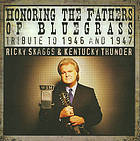 Honoring the fathers of bluegrass : tribute to 1946 and 1947