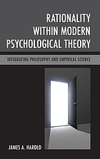 Rationality within modern psychological theory : integrating philosophy and empirical science