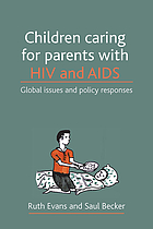 Children caring for parents with HIV and AIDS : global issues and policy responses