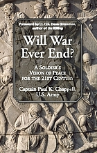 Will War Ever End? : a Soldier's Vision of Peace for the 21st Century.