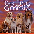 The dog gospels : inspirations from our best friends.