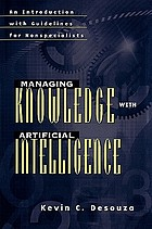 Managing knowledge with artificial intelligence : an introduction with guidelines for nonspecialists