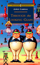 Through the looking glass : and what Alice found there