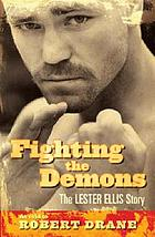 Fighting the demons : the Lester Ellis story