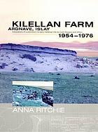 Kilellan Farm, Ardnave, Islay : excavations of a prehistoric to early medieval site by Colin Burgess and others 1954-76