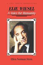 Elie Wiesel : a voice for humanity