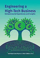 Engineering a high-tech business : entrepreneurial experiences and insights
