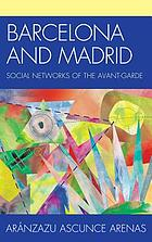 Barcelona and Madrid : social networks of the Avant-Garde