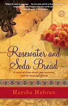 Rosewater and soda bread : a novel