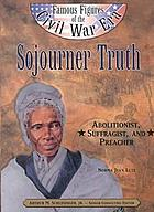 Sojourner Truth : abolitionist, suffragist, and preacher