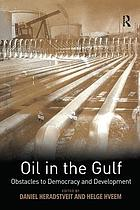 Oil in the Gulf : obstacles to democracy and development
