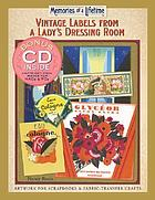 Vintage labels from a lady's dressing room : artwork for scrapbooks and fabric-transfer crafts