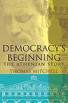 Democracy's beginning : the Athenian story