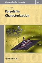 Polyolefin characterization : selected contributions from the conference : the First International Conference on Polyolefin Characterization (ICPC), Houston, TX (USA), October 16-18, 2006