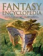 Fantasy encyclopedia : a guide to fabulous beasts and magical beings-- from elves and dragons to vampires and wizards