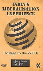 India's liberalisation experience : hostage to the WTO?