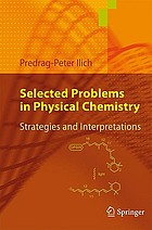 Selected problems in physical chemistry : strategies and interpretations