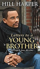 Letters to a young brother : manifest your destiny