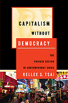 Capitalism without democracy : the private sector in contemporary China