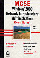 MCSE : Windows 2000 network infrastructure administration exam notes