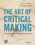 The art of critical making : Rhode Island School of Design on creative practice