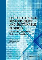 Corporate Social Responsibility & Sustainable Business: A Guide to Their Leadership Tasks & Functions.