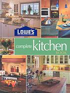 Lowe's complete kitchen book