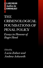 The criminological foundations of penal policy : essays in honour of Roger Hood