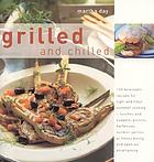 Grilled and chilled