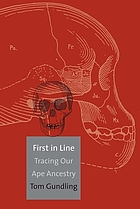 First in Line: Tracing Our Ape Ancestry cover image