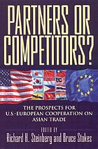 Partners or competitors? : the prospects for U.S.-European cooperation on Asian trade