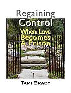 Regaining control : when love becomes a prison