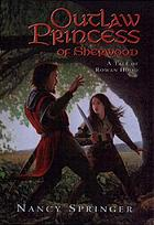 Outlaw princess of Sherwood : a tale of Rowan Hood