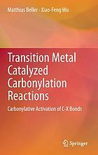 Transition metal catalyzed carbonylation reactions : carbonylative activation of C-X bonds
