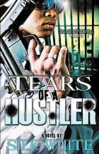 Tears of a hustler : a novel